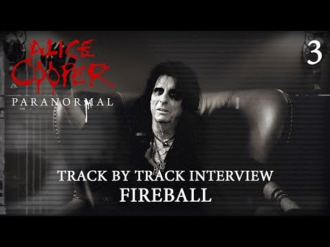 """Alice Cooper """"Paranormal"""" - Track by Track Interview """"Fireball"""""""