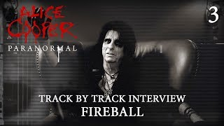 "Alice Cooper ""Paranormal"" - Track by Track Interview ""Fireball"""