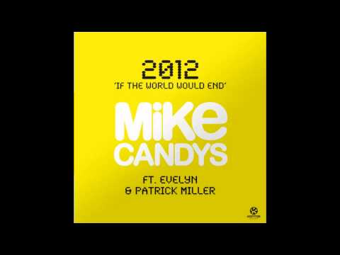 Mike Candys - 2012 (If the World Would End) [Original Mix] HQ 1080p iTunes