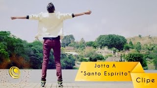 Repeat youtube video Jotta A - Santo Espírito - Clipe oficial