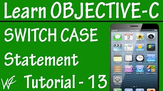 Free Objective C Programming Tutorial for Beginners 13 - SWITCH CASE in Objective C