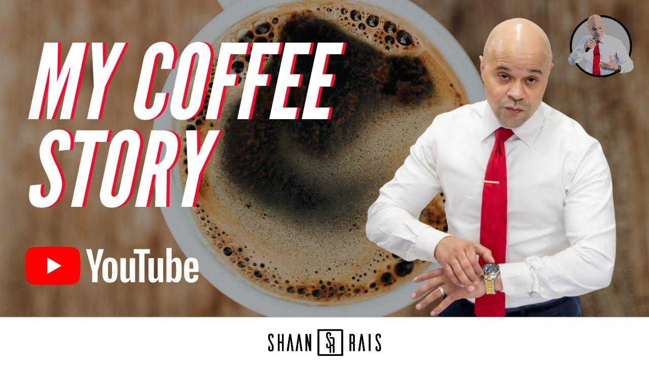 MY COFFEE STORY - SHAAN RAIS