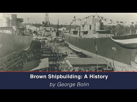 HMM History Lecture | George Bolin's Brown Shipbuilding: A History