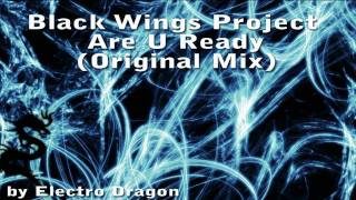 Black Wings Project - Are U Ready (Original Mix)