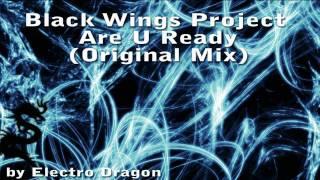 Black Wings Project - Are U Ready (Original Mix)