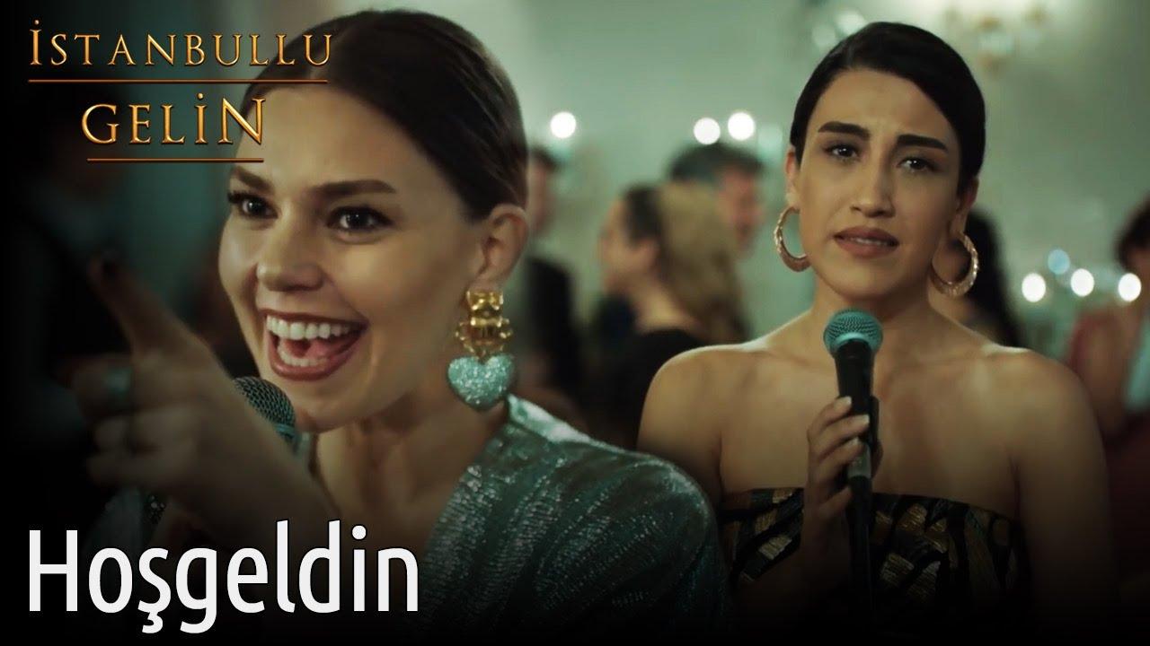 İstanbullu Gelin   Süreyya&Dilara - Hoşgeldin