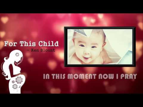 For this child Lyrics - Ken Blount | Baby Dedication Song