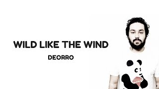 Deorro - Wild Like The Wind [ Lyrics ]