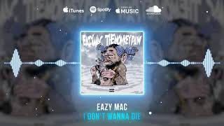 Eazy Mac - I Don't Wanna Die ( Audio)