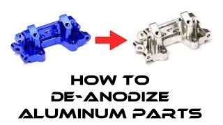 "RC ""How To"" De Anodize Aluminum Parts"