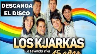 los kjarkas - la leyenda viva - 45 años , Disco completo