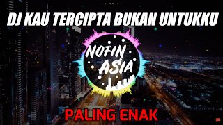 Download lagu DJ Kau Tercipta Bukan Untukku Nella Kharisma Remix Full Bass Terbaru 2019 MP3