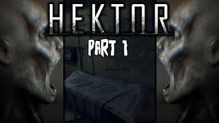 Hektor Gameplay - Part 1 - Horror game - No Commentary