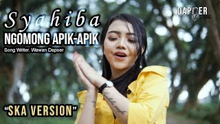 Syahiba Saufa - Ngomong Apik Apik (Versi SKA) | (Official Music Video)