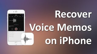 How to Recover Deleted Voice Memos on iPhone X/8/7/6s Plus