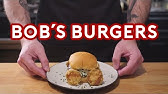 Binging with Babish: Bob&#39s Burgers