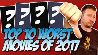 Top 10 Worst Movies of 2017 Ranked!