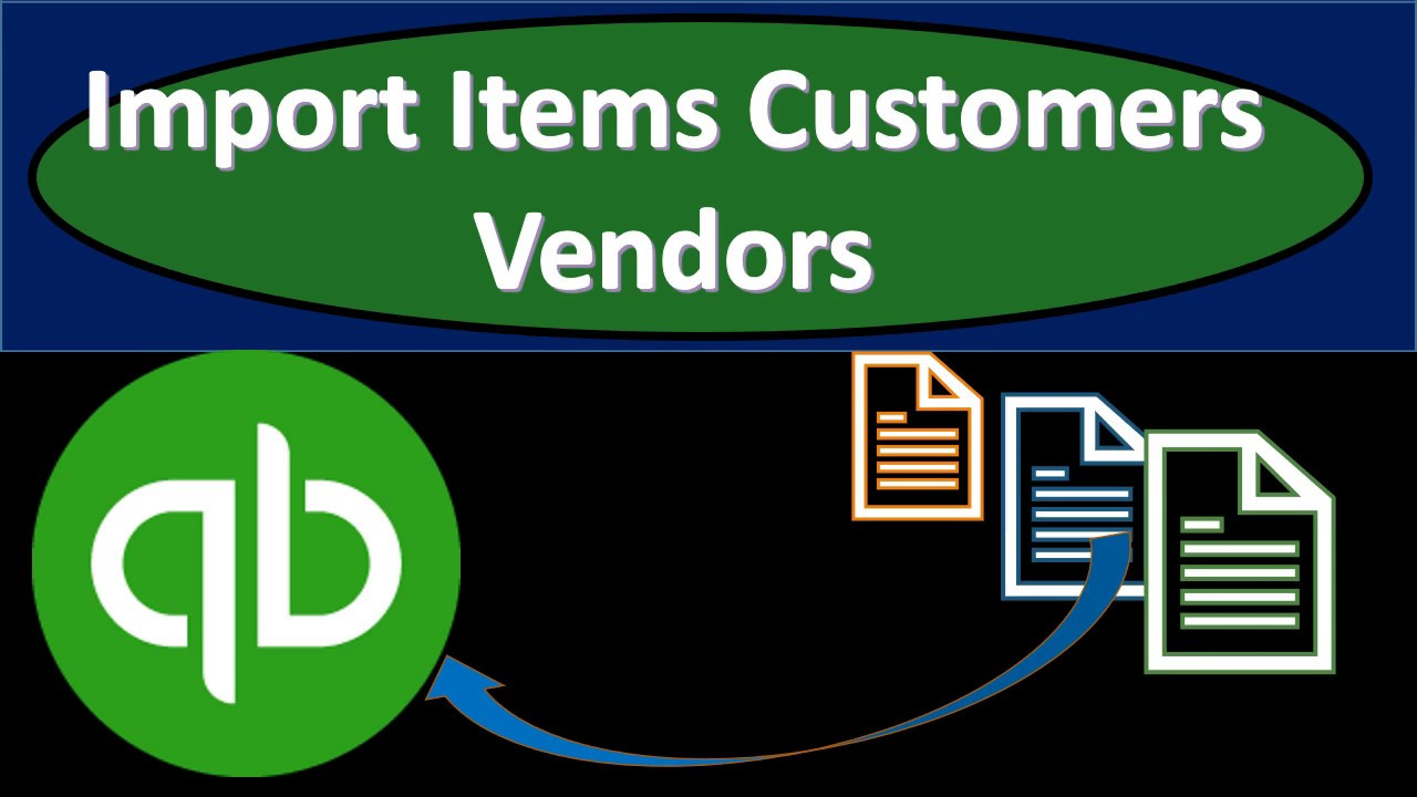 QuickBooks Pro 2019 Import Items, Customers, & Vendors - QuickBooks Desktop  2019