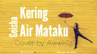 Mp3 Geisha - Kering Air Mataku Lirik | Cover Akustik by Aviwkila - 🎧AUX Mp3 Lirik
