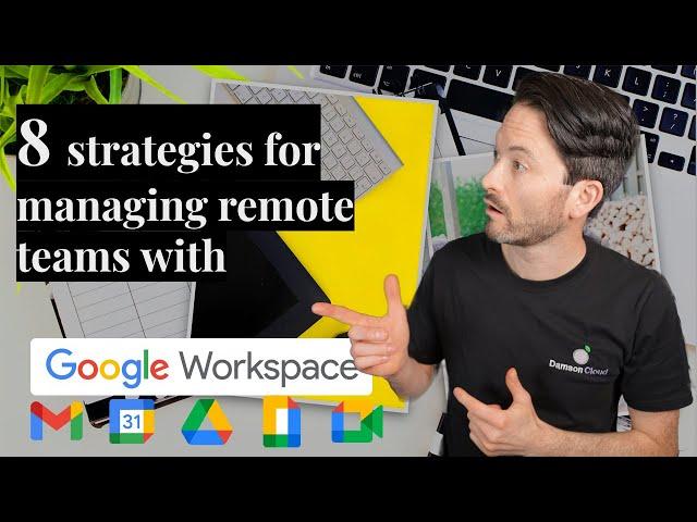 Managing Remote Teams - 8 Effective Strategies - For Genuine Success
