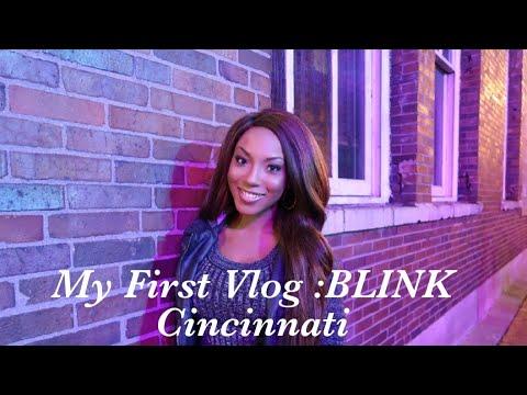 BLINK Cincinnati Vlog!