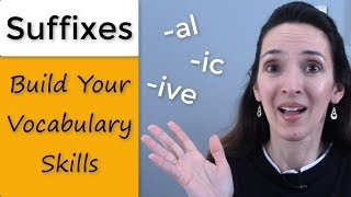 Suffixes -AL, -IVE, -IC 👩🎓 Learn Word Parts in English 👨🎓 Build Vocabulary Skills
