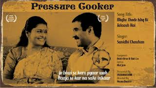 Mujhe Thode Ishq Ki Talaash Hai | Pressure Cooker Song | Pallavi Joshi