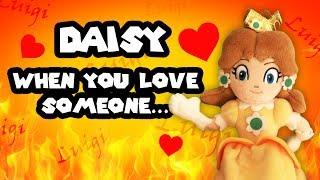 Daisy - When You Love Someone...