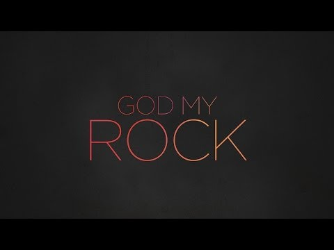 Paul Baloche - God My Rock (Official Lyric Video)