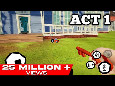 HELLO NEIGHBOR MOBILE ACT 1 WALKTHROUGH
