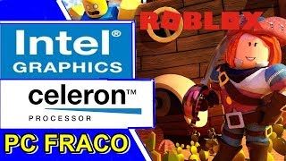 ROBLOX - CELERON N2940   INTEL HD GRAPHICS   4GB RAM [PC FRACO]