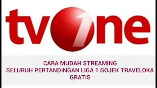 CARA MUDAH LIVE STREAMING LIGA 1 GOJEK TRAVELOKA