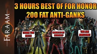 3 Hours 🔥BEST OF🔥 For Honor - 200 Anti-Ganks - 🎊⭐️Thank you For Honor Community✨🎉
