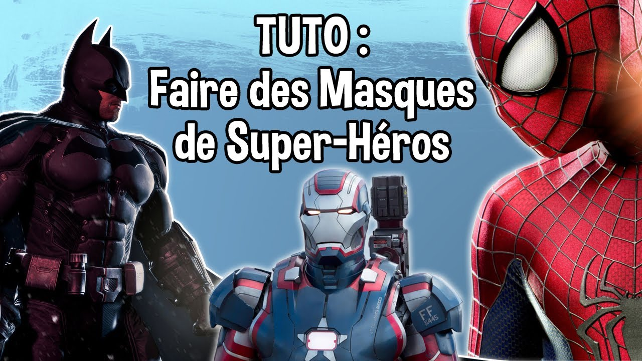 Tuto faire des masques de super h ros the amazing for Maison d iron man