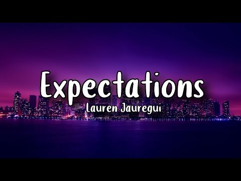 Lauren Jauregui - Expectations (Lyrics)
