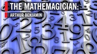 The Mathemagician: Arthur Benjamin