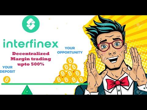Interfinex Decetralized Crypto exchange upto 500% leverage trading
