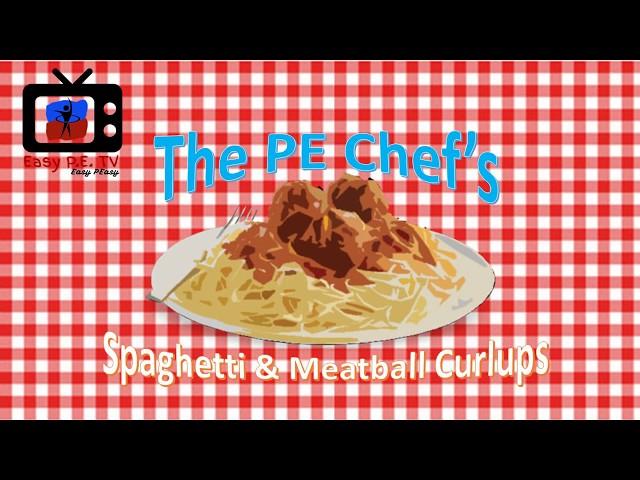 PE Chef S7E3: Spaghetti & Meatball Curlups 2.2 (Italian)