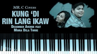 Kung 'Di Rin Lang Ikaw - December Avenue feat. Moira Dela Torre  (Piano Cover)