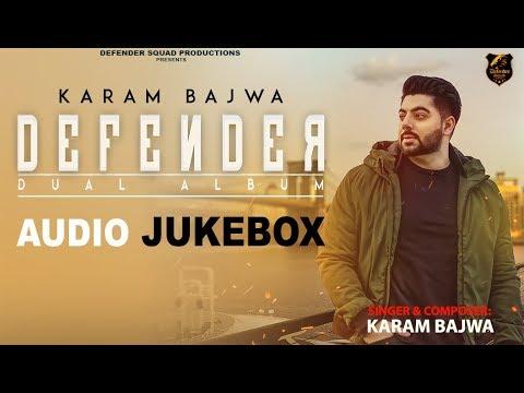 Full Album | DEFENDER (Dual Album) | Karam Bajwa | Audio Jukebox | Latest Songs
