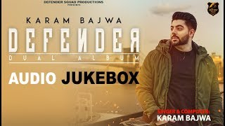Full Album | DEFENDER (Dual Album) | Karam Bajwa | Audio Jukebox | Latest Songs