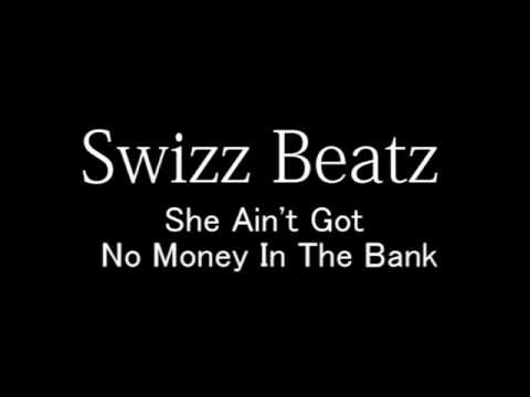 Swizz Beatz She Ain`t Got No Money In The Bank