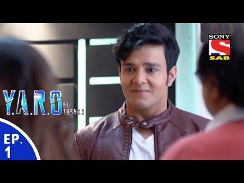 Y.A.R.O Ka Tashan - यारों का टशन - Episode 1 - 26th July, 2016