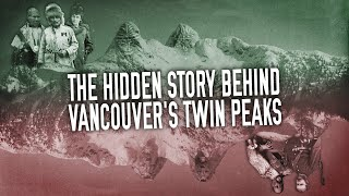 The Hidden Story Behind Vancouver's Twin Peaks
