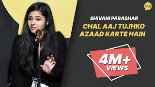 Chal Aaj Tujhko Azaad Karte hai | Shivani Parashar | The Social House Poetry | Whatashort