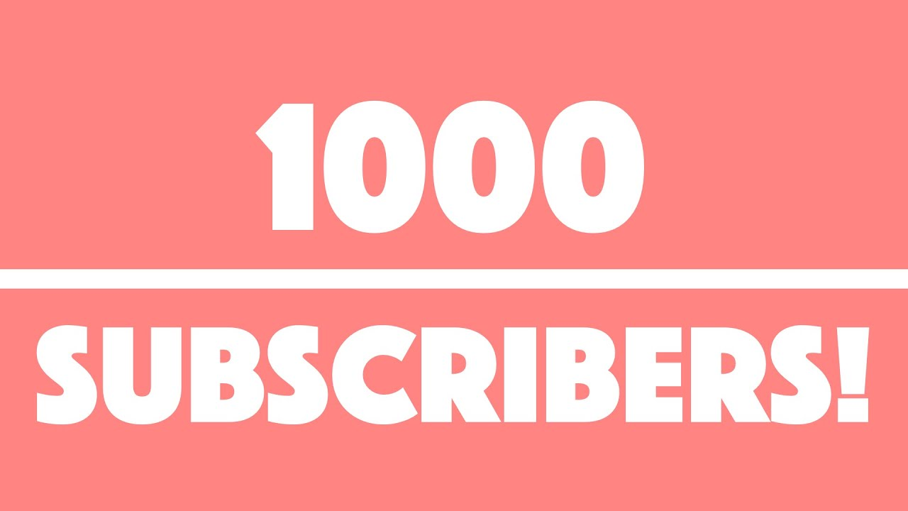 how to hit 1000 subscribers on youtube