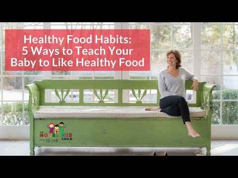 Healthy Food Habits: 5 Ways toTeach Your Baby to Like Healthy Food