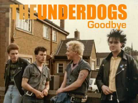 the underdogs - Goodbye