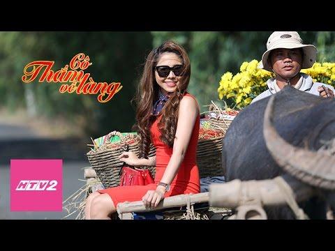 HTV2-  Cô Thắm về làng - MV Long đẹp trai