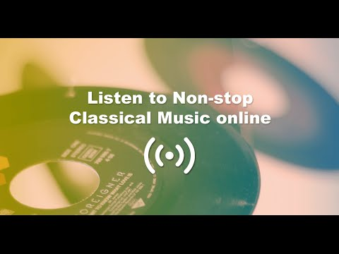 12 hours of Classical Music 24/7 Live Radio
